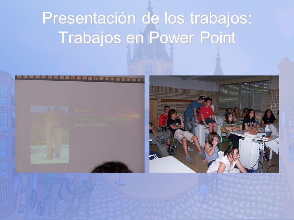 Presentación de los trabajos: Trabajos en Power Point