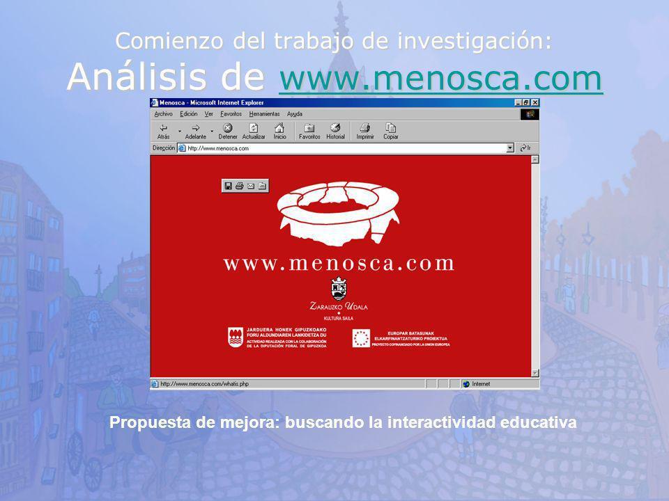 Comienzo del trabajo de investigación: Análisis de www.menosca.com www.menosca.com Propuesta de mejora: buscando la interactividad educativa