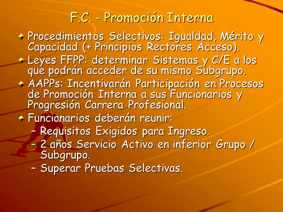 F.C. - Promoción Interna Procedimientos Selectivos: Igualdad, Mérito y Capacidad (+ Principios Rectores Acceso). Leyes FFPP: determinar Sistemas y C/E