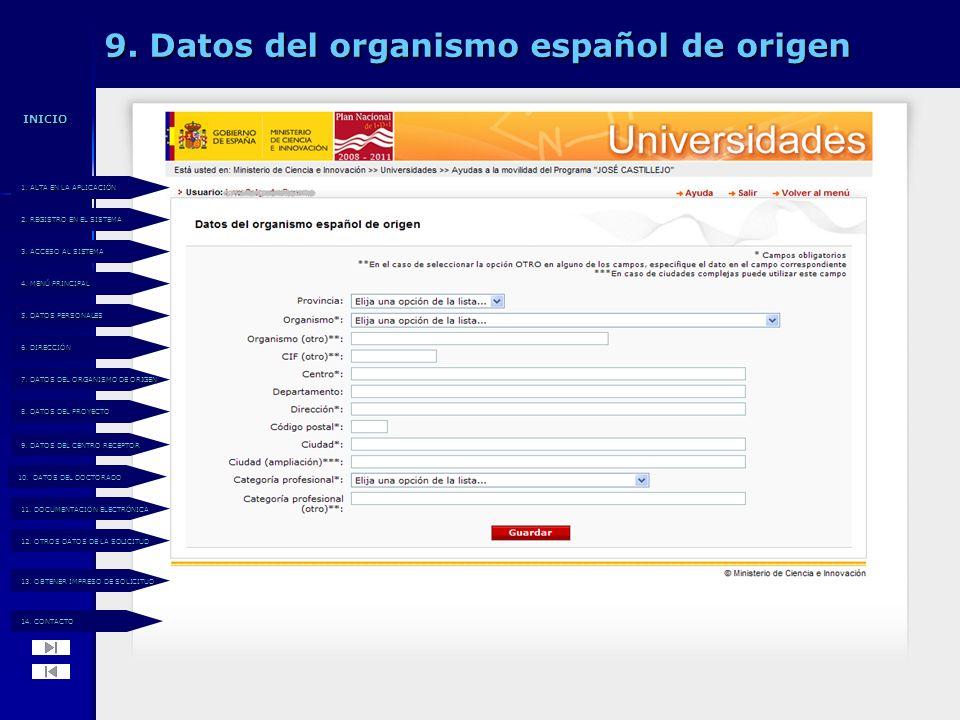 9. Datos del organismo español de origen 14. CONTACTO 14.