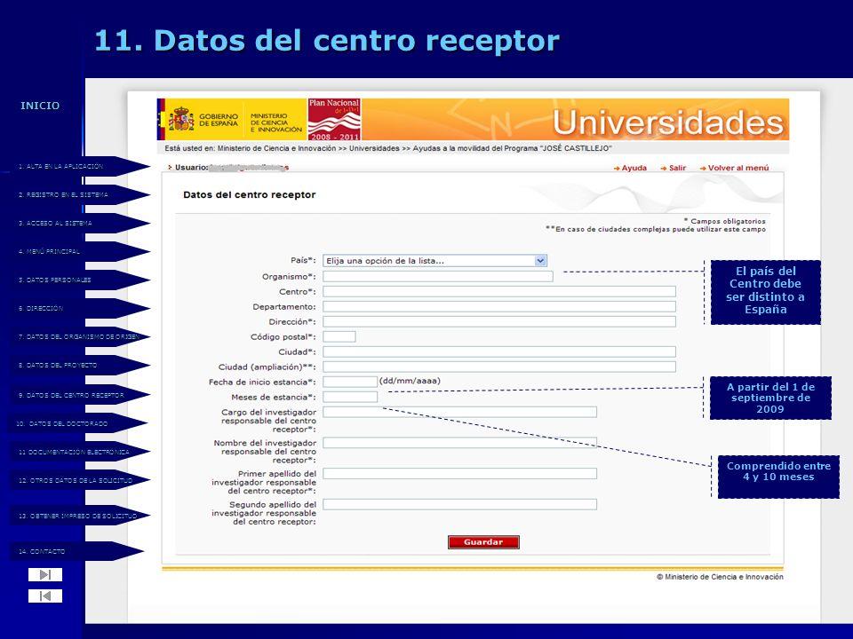 11. Datos del centro receptor El país del Centro debe ser distinto a España A partir del 1 de septiembre de 2009 Comprendido entre 4 y 10 meses 14. CO