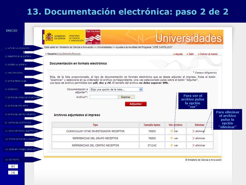 13. Documentación electrónica: paso 2 de 2 Para ver el archivo pulse la opción ver Para eliminar el archivo pulse la opción eliminar 14. CONTACTO 14.