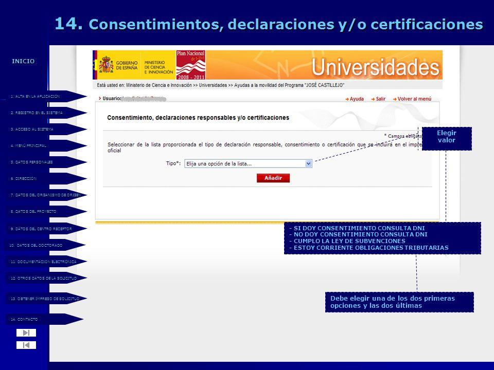 14. Consentimientos, declaraciones y/o certificaciones 14. CONTACTO 14. CONTACTO 13. OBTENER IMPRESO DE SOLICITUD 13. OBTENER IMPRESO DE SOLICITUD 12.