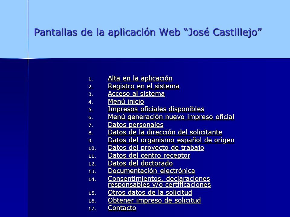 Pantallas de la aplicación Web José Castillejo 1. Alta en la aplicación Alta en la aplicación Alta en la aplicación 2. Registro en el sistema Registro