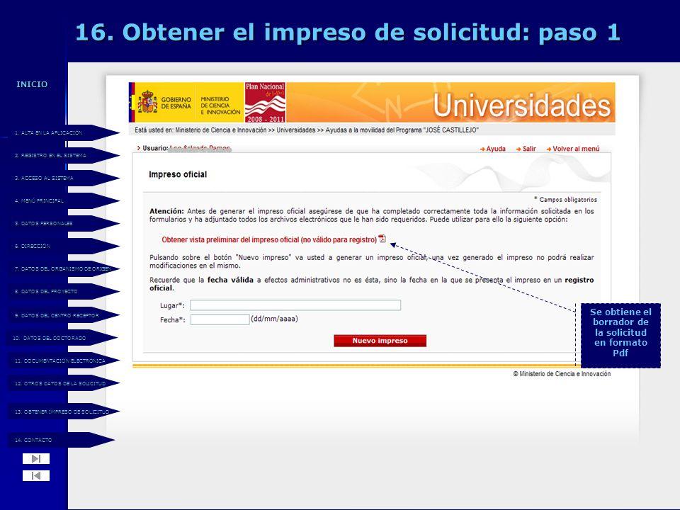16. Obtener el impreso de solicitud: paso 1 Se obtiene el borrador de la solicitud en formato Pdf 14. CONTACTO 14. CONTACTO 13. OBTENER IMPRESO DE SOL