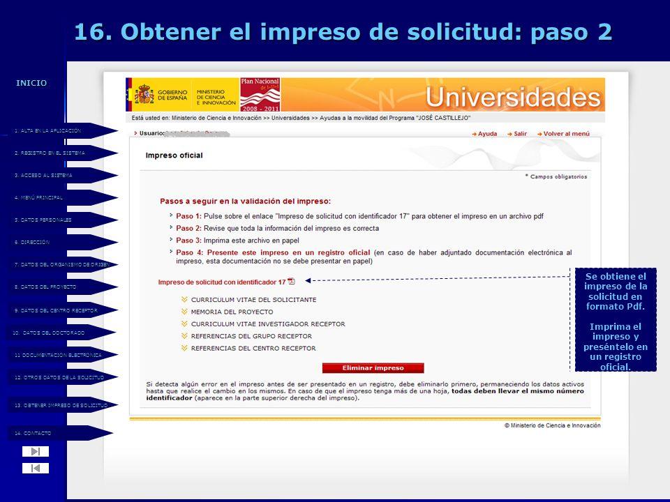 16. Obtener el impreso de solicitud: paso 2 Se obtiene el impreso de la solicitud en formato Pdf.