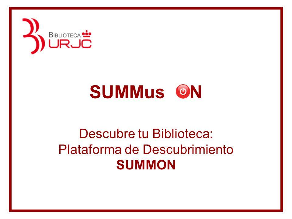 SUMMus N Descubre tu Biblioteca: Plataforma de Descubrimiento SUMMON