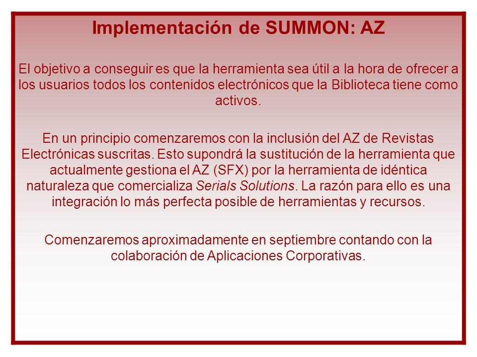 Implementación de SUMMON: AZ El objetivo a conseguir es que la herramienta sea útil a la hora de ofrecer a los usuarios todos los contenidos electróni
