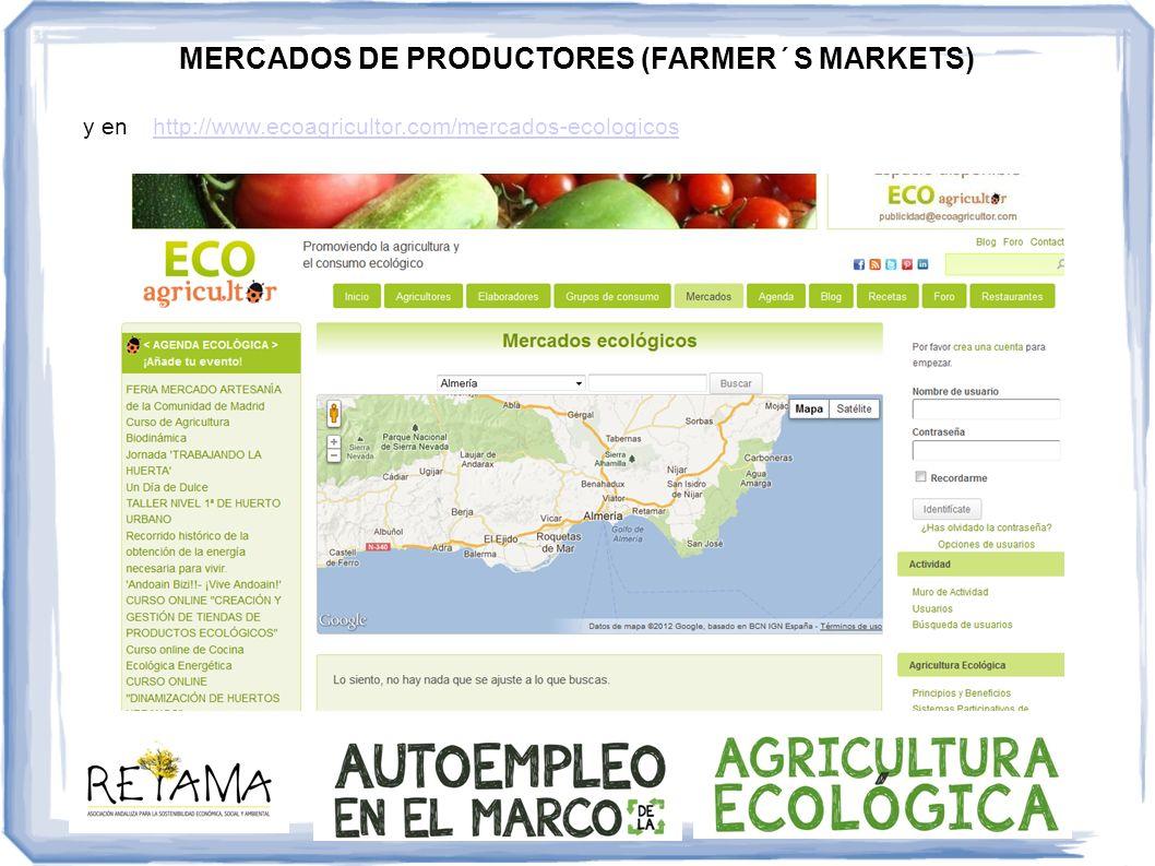 y en http://www.ecoagricultor.com/mercados-ecologicoshttp://www.ecoagricultor.com/mercados-ecologicos MERCADOS DE PRODUCTORES (FARMER´S MARKETS)