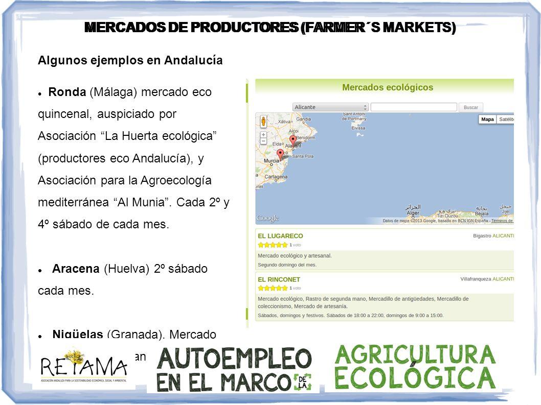 Algunos ejemplos en Andalucía Ronda (Málaga) mercado eco quincenal, auspiciado por Asociación La Huerta ecológica (productores eco Andalucía), y Asoci