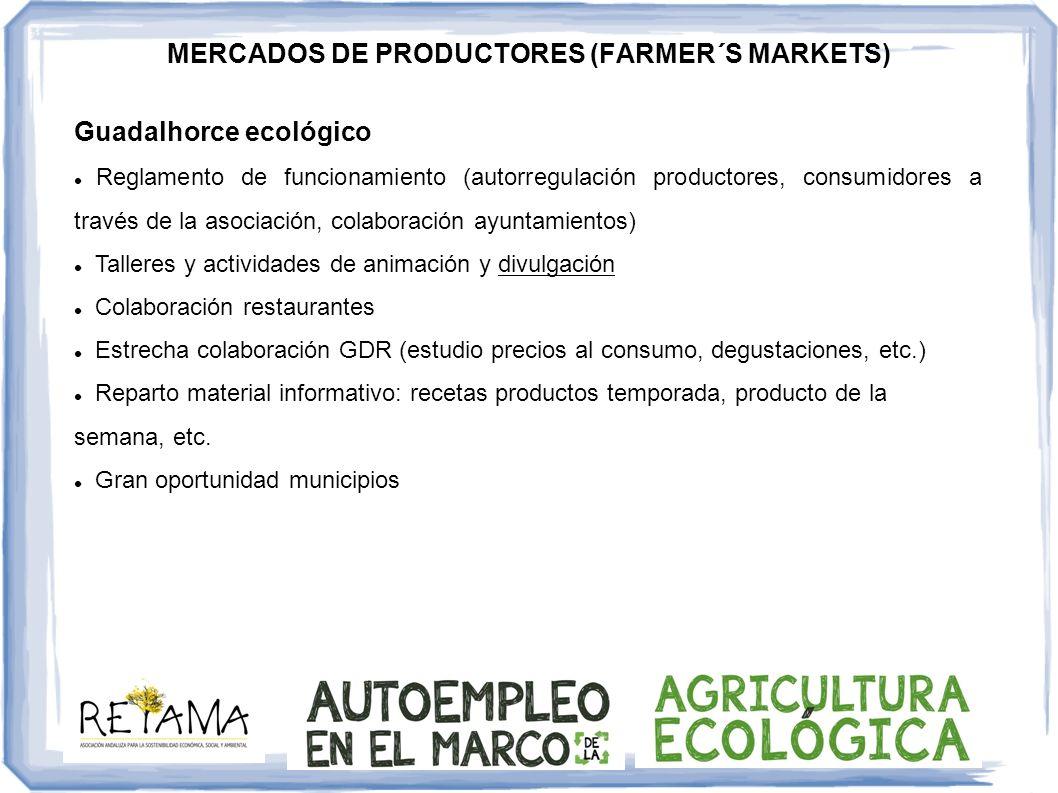 MERCADOS DE PRODUCTORES (FARMER´S MARKETS) Guadalhorce ecológico Reglamento de funcionamiento (autorregulación productores, consumidores a través de l
