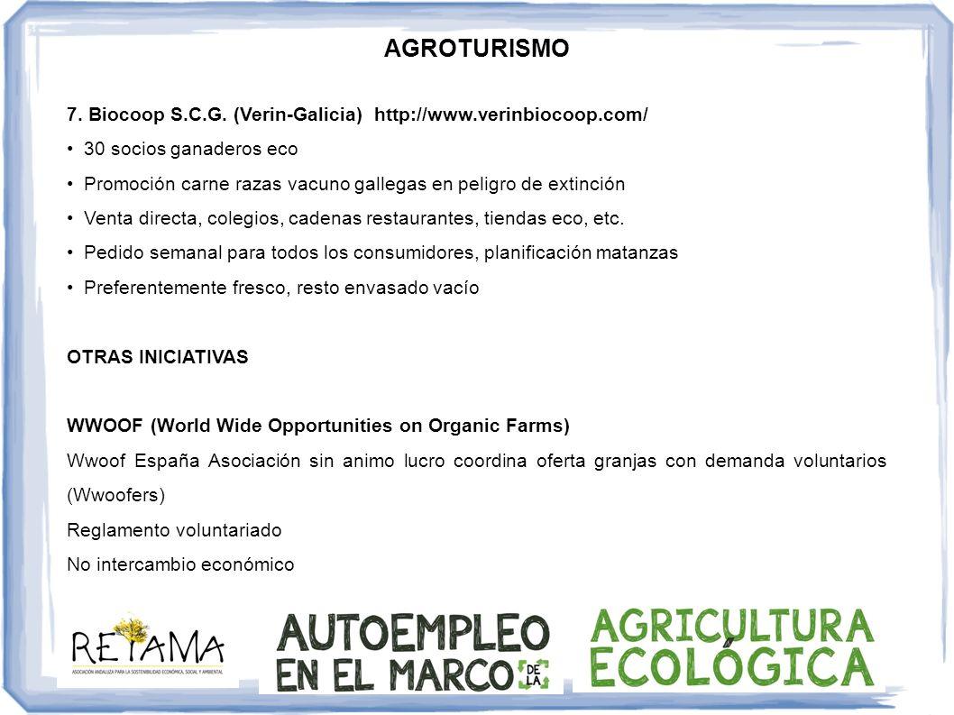 AGROTURISMO 7. Biocoop S.C.G. (Verin-Galicia) http://www.verinbiocoop.com/ 30 socios ganaderos eco Promoción carne razas vacuno gallegas en peligro de