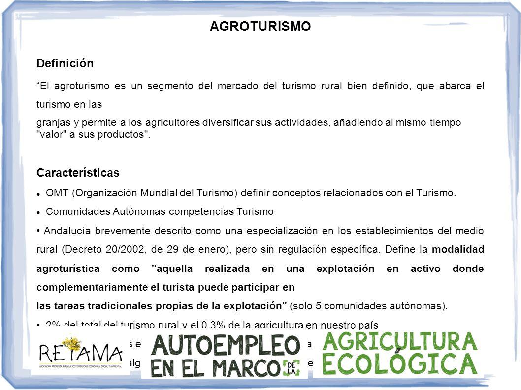 AGROTURISMO Definición El agroturismo es un segmento del mercado del turismo rural bien definido, que abarca el turismo en las granjas y permite a los