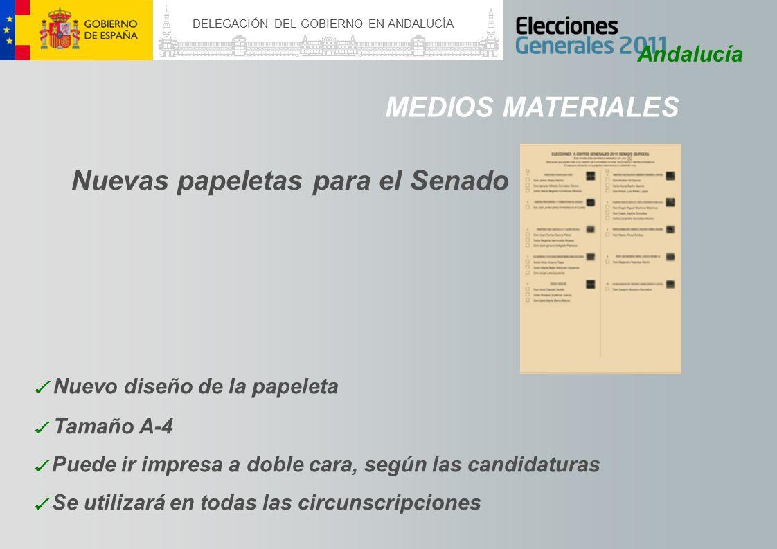DELEGACIÓN DEL GOBIERNO EN ANDALUCÍA Andalucía MEDIOS MATERIALES Nuevas papeletas para el Senado Nuevo diseño de la papeleta Tamaño A-4 Puede ir impre