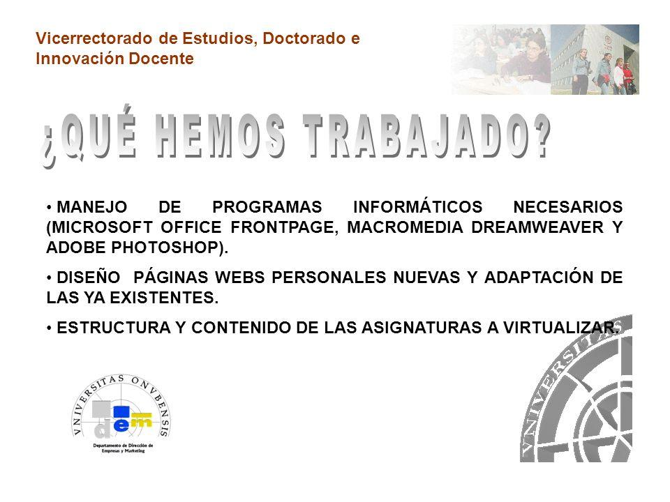 Vicerrectorado de Estudios, Doctorado e Innovación Docente MANEJO DE PROGRAMAS INFORMÁTICOS NECESARIOS (MICROSOFT OFFICE FRONTPAGE, MACROMEDIA DREAMWEAVER Y ADOBE PHOTOSHOP).