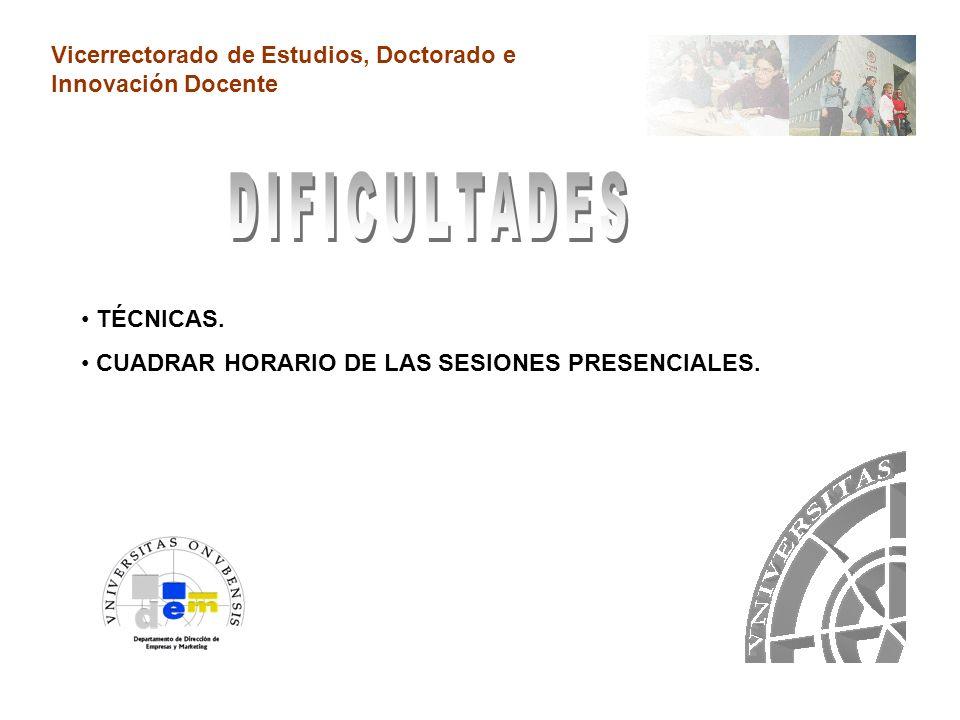 Vicerrectorado de Estudios, Doctorado e Innovación Docente TRABAJO DEL GRUPO: POSITIVA.