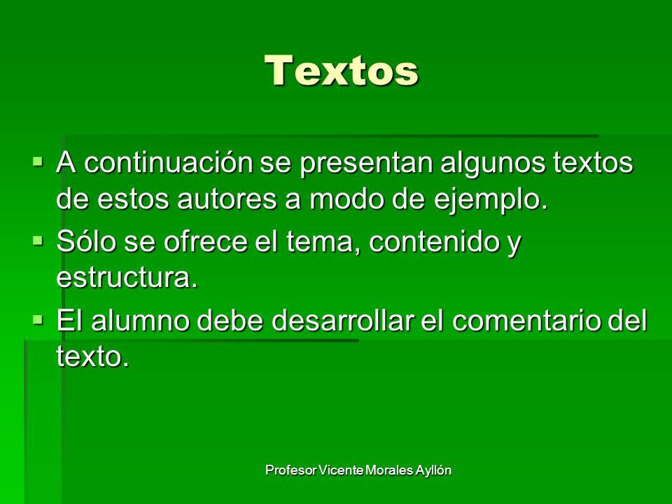 Profesor Vicente Morales Ayllón Textos A continuación se presentan algunos textos de estos autores a modo de ejemplo. A continuación se presentan algu