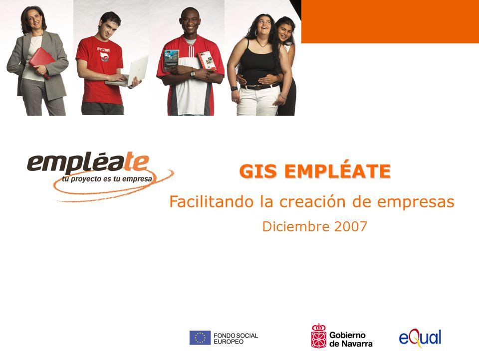 GIS EMPLÉATE Facilitando la creación de empresas Diciembre 2007