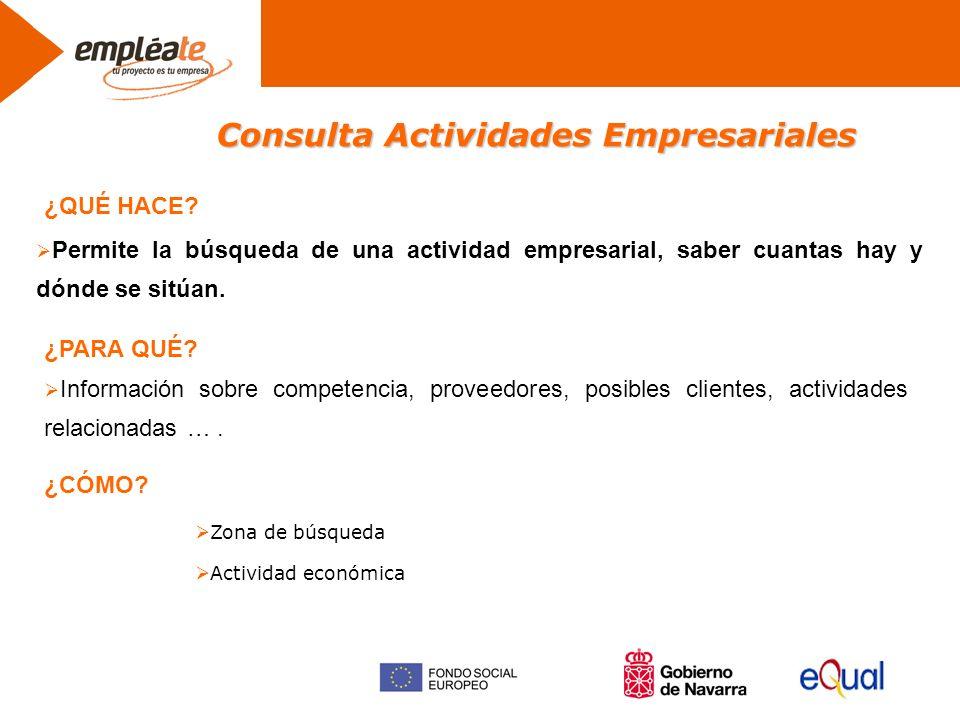 Consulta Actividades Empresariales Permite la búsqueda de una actividad empresarial, saber cuantas hay y dónde se sitúan.