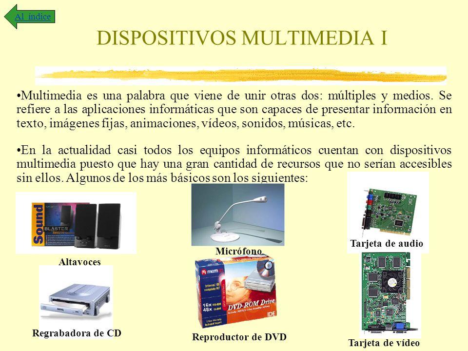 DISPOSITIVOS MULTIMEDIA I Multimedia es una palabra que viene de unir otras dos: múltiples y medios. Se refiere a las aplicaciones informáticas que so