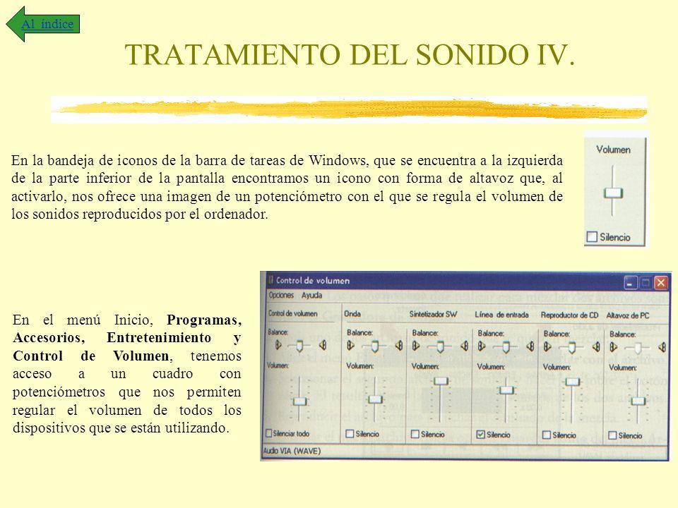 TRATAMIENTO DEL SONIDO IV. Al índice En la bandeja de iconos de la barra de tareas de Windows, que se encuentra a la izquierda de la parte inferior de