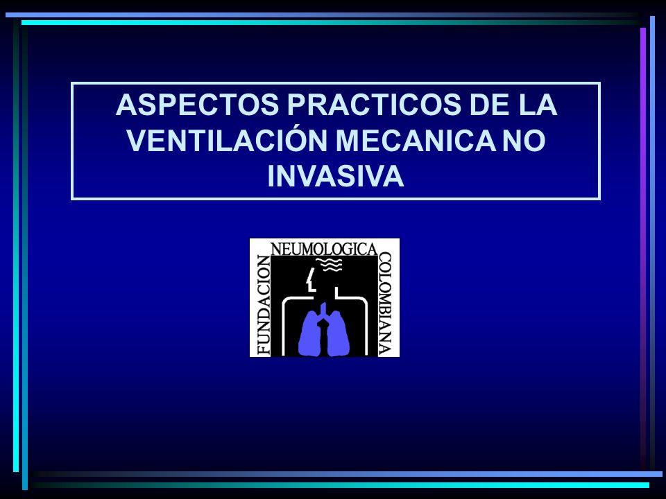 ASPECTOS PRACTICOS DE LA VENTILACIÓN MECANICA NO INVASIVA