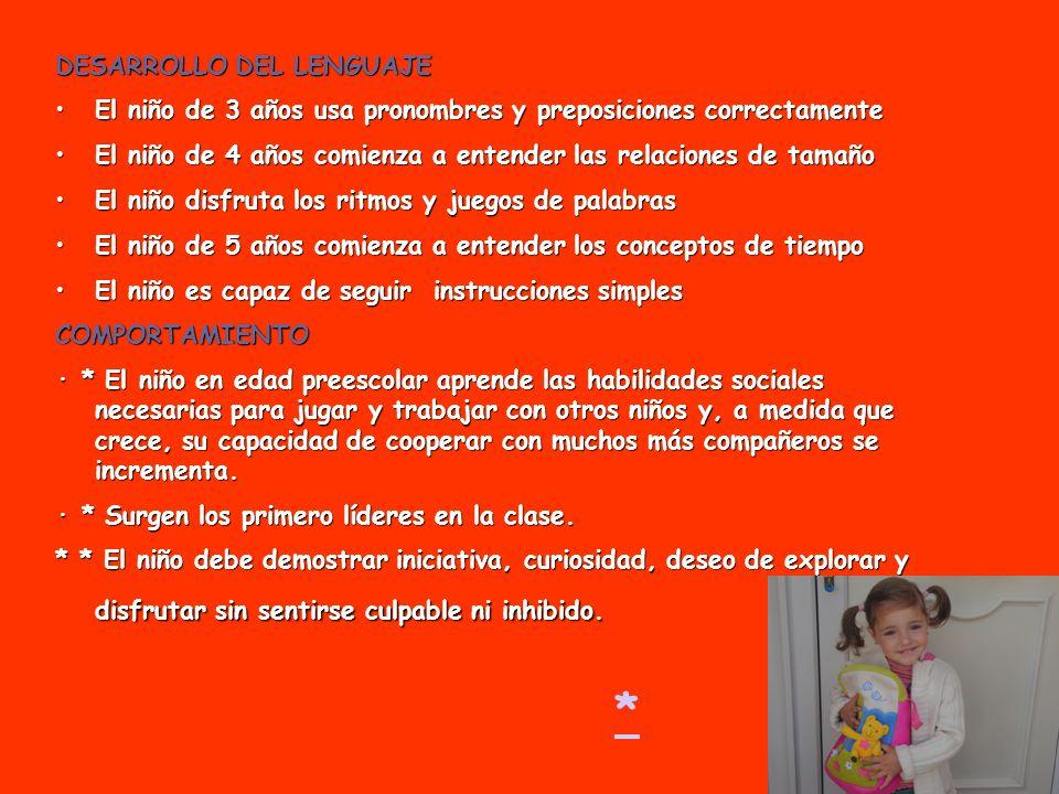 DESARROLLO DEL LENGUAJE El niño de 3 años usa pronombres y preposiciones correctamenteEl niño de 3 años usa pronombres y preposiciones correctamente E
