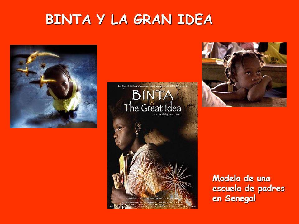 BINTA Y LA GRAN IDEA Modelo de una escuela de padres en Senegal