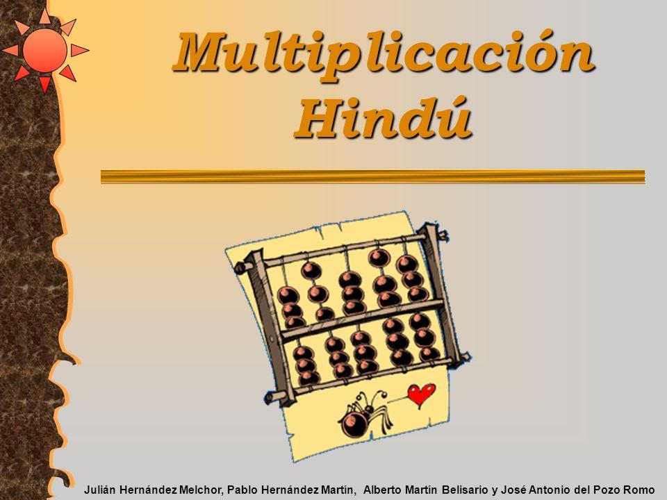 MultiplicaciónHindú Julián Hernández Melchor, Pablo Hernández Martín, Alberto Martín Belisario y José Antonio del Pozo Romo