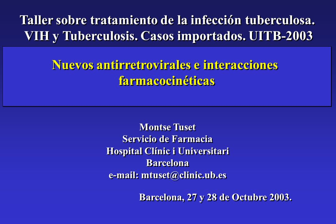 Nuevos antirretrovirales e interacciones farmacocinéticas Nuevos antirretrovirales e interacciones farmacocinéticas Montse Tuset Servicio de Farmacia