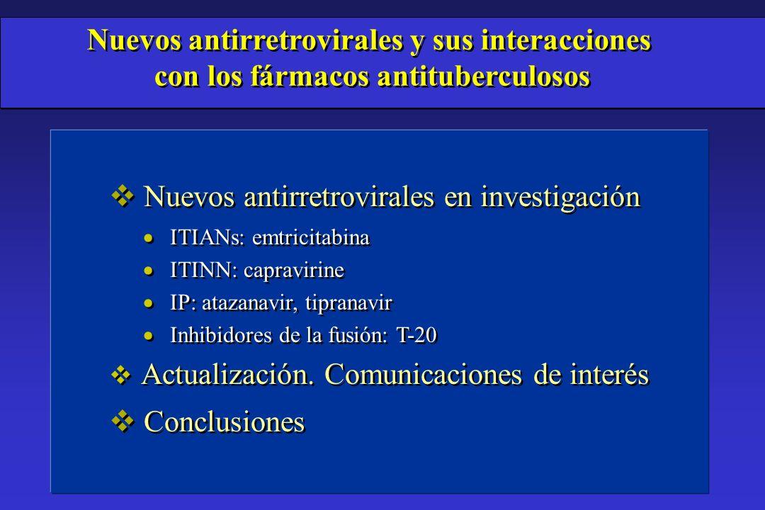 v Nuevos antirretrovirales en investigación ITIANs: emtricitabina ITINN: capravirine IP: atazanavir, tipranavir Inhibidores de la fusión: T-20 v Actua