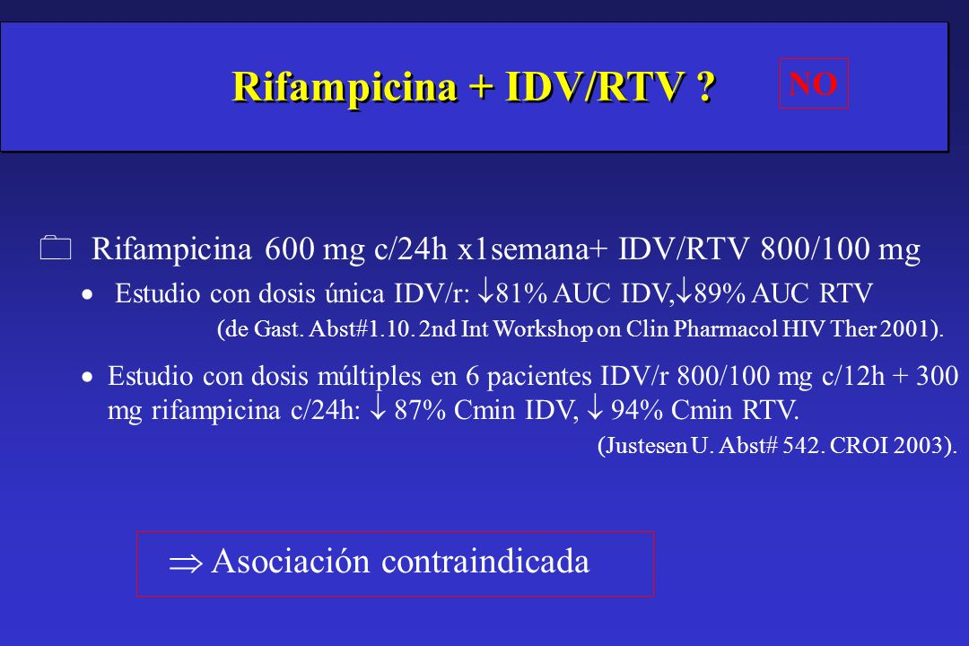 Rifampicina + IDV/RTV ? 0 Rifampicina 600 mg c/24h x1semana+ IDV/RTV 800/100 mg Estudio con dosis única IDV/r: 81% AUC IDV, 89% AUC RTV (de Gast. Abst