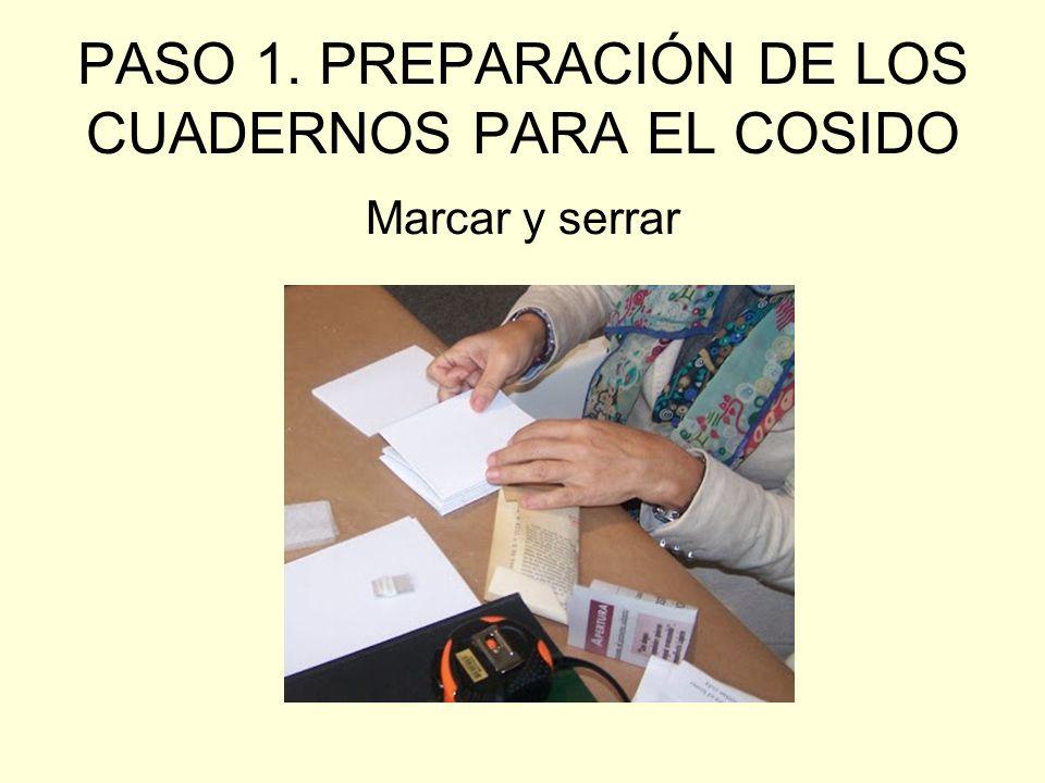 PASO 1. PREPARACIÓN DE LOS CUADERNOS PARA EL COSIDO Marcar y serrar