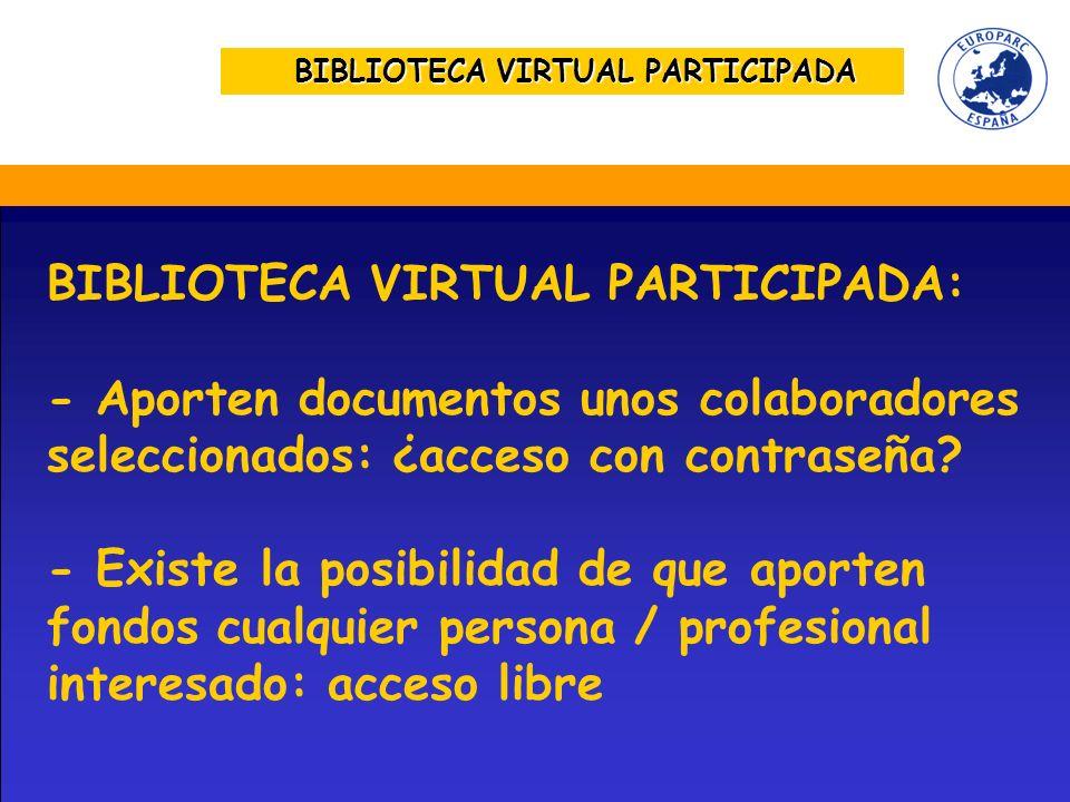 BIBLIOTECA VIRTUAL PARTICIPADA BIBLIOTECA VIRTUAL PARTICIPADA: - Aporten documentos unos colaboradores seleccionados: ¿acceso con contraseña.