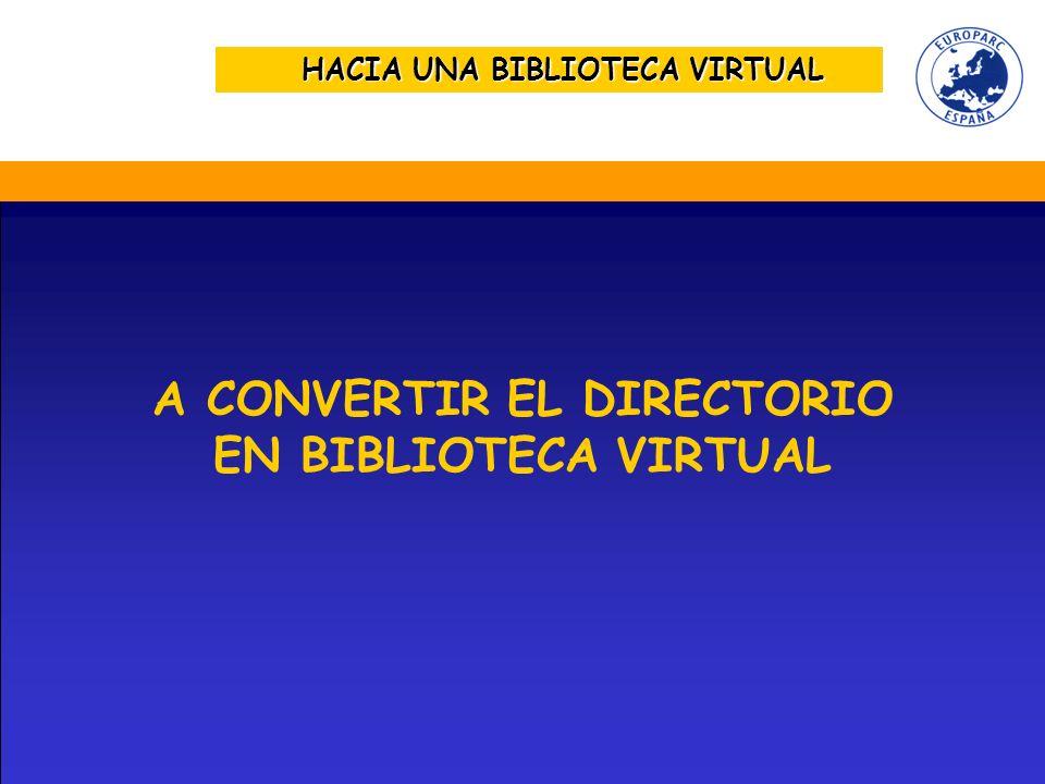 HACIA UNA BIBLIOTECA VIRTUAL A CONVERTIR EL DIRECTORIO EN BIBLIOTECA VIRTUAL