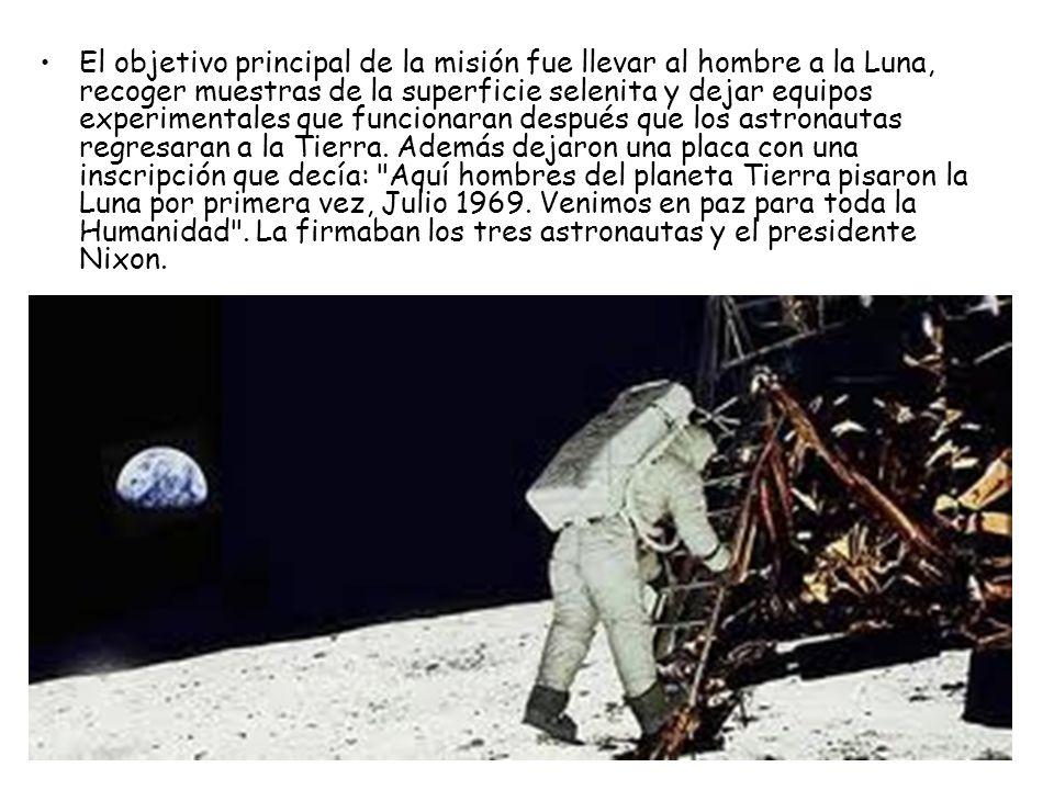 El objetivo principal de la misión fue llevar al hombre a la Luna, recoger muestras de la superficie selenita y dejar equipos experimentales que funci