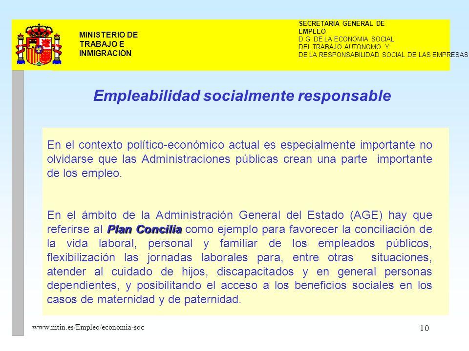 10 MINISTERIO DE TRABAJO E INMIGRACIÓN www.mtin.es/Empleo/economia-soc DEL TRABAJO AUTONOMO Y SECRETARIA GENERAL DE EMPLEO D.G.