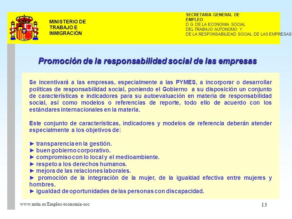 13 MINISTERIO DE TRABAJO E INMIGRACIÓN www.mtin.es/Empleo/economia-soc DEL TRABAJO AUTONOMO Y SECRETARIA GENERAL DE EMPLEO D.G.
