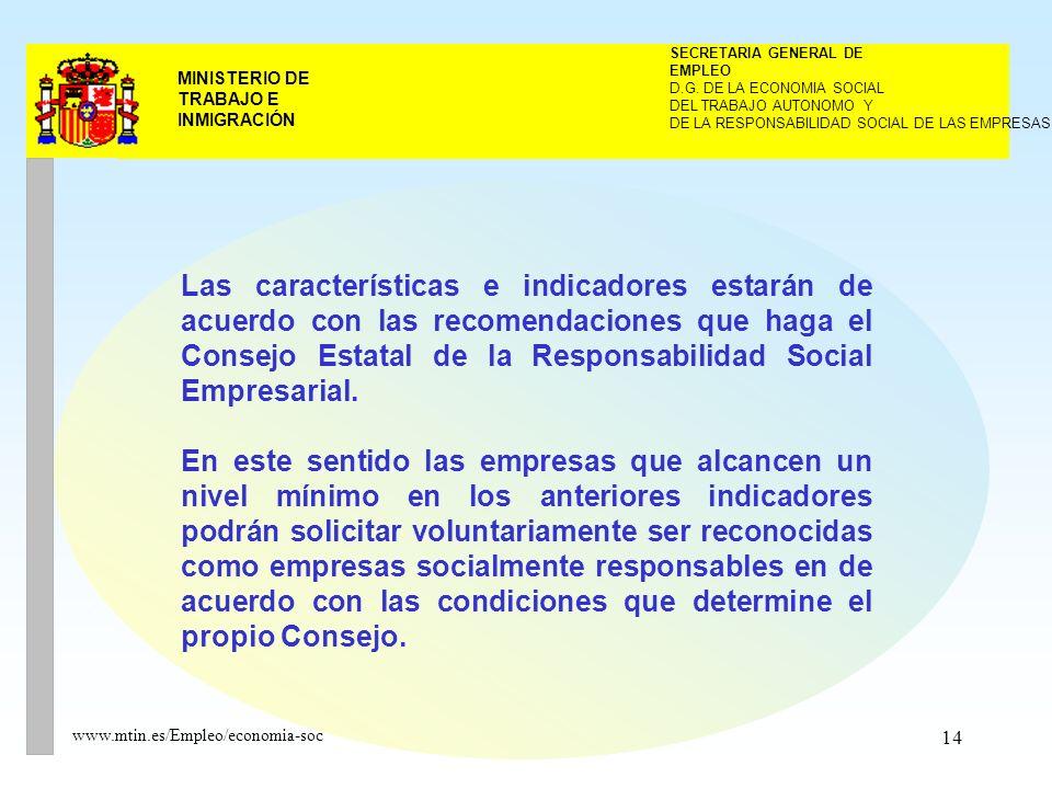 14 MINISTERIO DE TRABAJO E INMIGRACIÓN www.mtin.es/Empleo/economia-soc DEL TRABAJO AUTONOMO Y SECRETARIA GENERAL DE EMPLEO D.G.