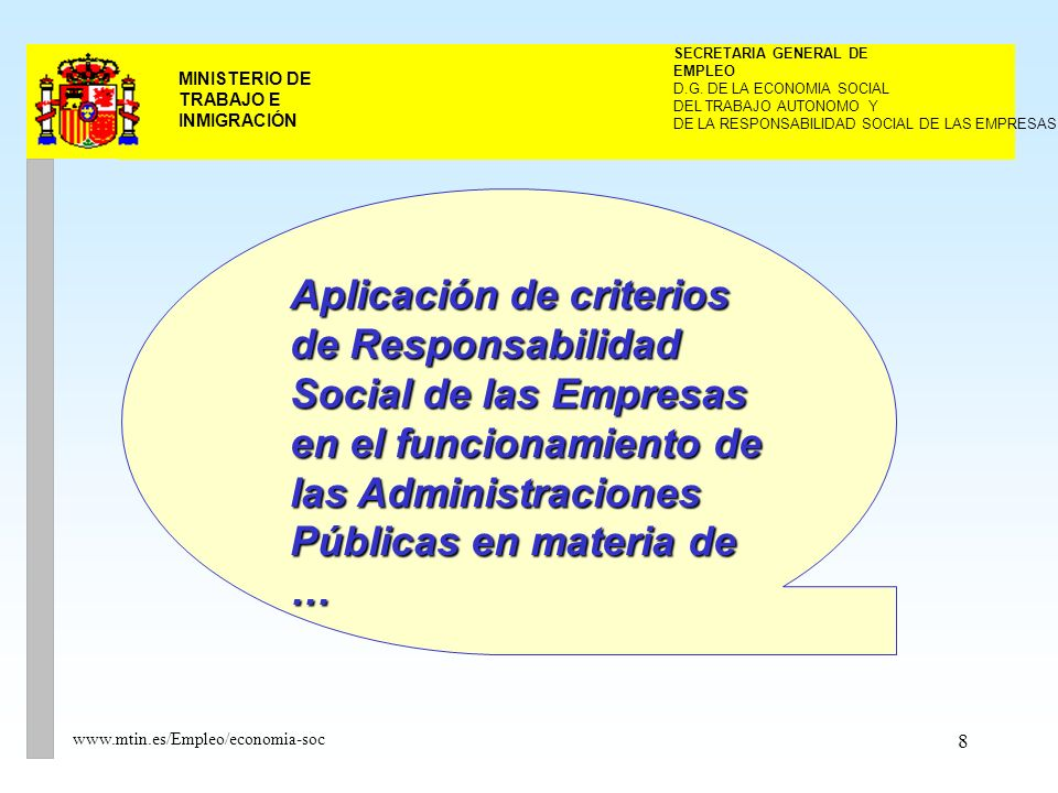8 MINISTERIO DE TRABAJO E INMIGRACIÓN www.mtin.es/Empleo/economia-soc DEL TRABAJO AUTONOMO Y SECRETARIA GENERAL DE EMPLEO D.G.