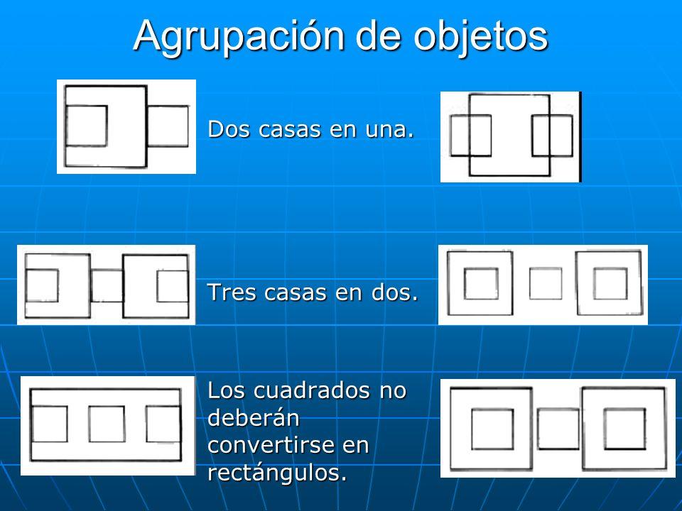 Agrupación de objetos Dos casas en una. Tres casas en dos. Los cuadrados no deberán convertirse en rectángulos.