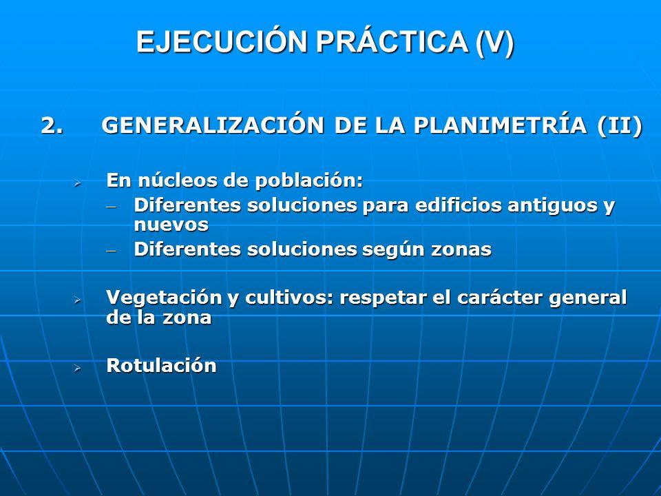 2. GENERALIZACIÓN DE LA PLANIMETRÍA (II) En núcleos de población: En núcleos de población: Diferentes soluciones para edificios antiguos y nuevosDifer