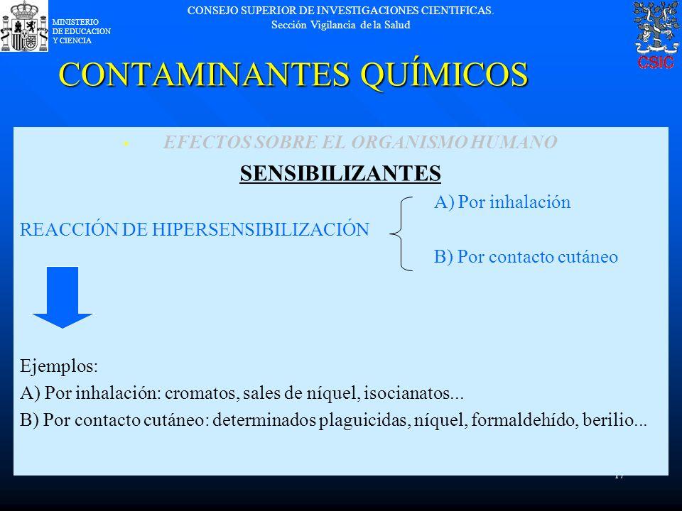 CONSEJO SUPERIOR DE INVESTIGACIONES CIENTIFICAS. Sección Vigilancia de la Salud MINISTERIO DE EDUCACION Y CIENCIA 17 CONTAMINANTES QUÍMICOS EFECTOS SO