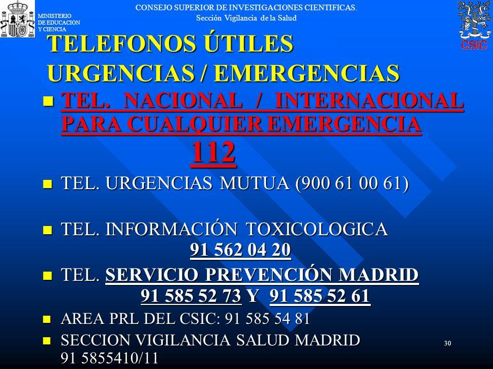 CONSEJO SUPERIOR DE INVESTIGACIONES CIENTIFICAS. Sección Vigilancia de la Salud MINISTERIO DE EDUCACION Y CIENCIA 30 TELEFONOS ÚTILES URGENCIAS / EMER