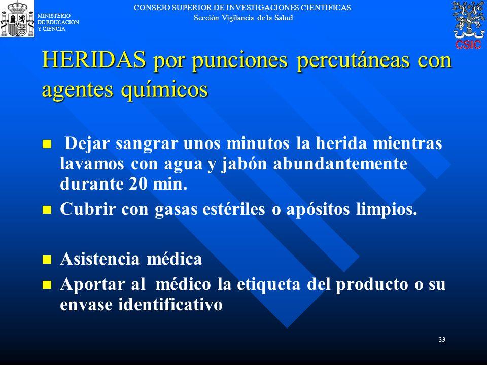 CONSEJO SUPERIOR DE INVESTIGACIONES CIENTIFICAS. Sección Vigilancia de la Salud MINISTERIO DE EDUCACION Y CIENCIA 33 HERIDAS por punciones percutáneas