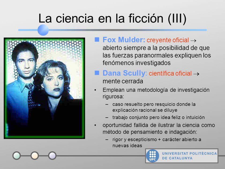 La ciencia en la ficción (II) Expediente X (1992): presenta un mundo donde los acontecimientos fantásticos son reales (abducciones, telepatía, etc.) y