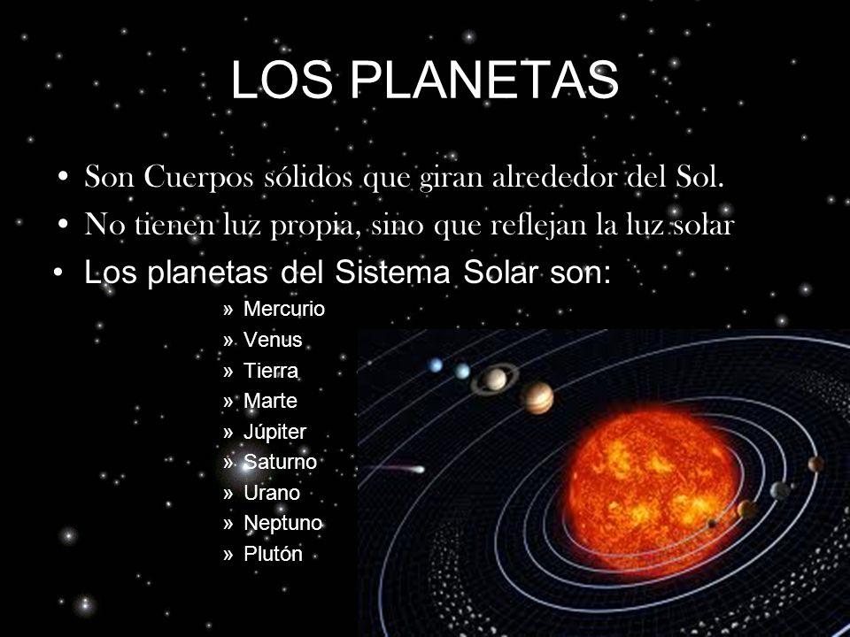 El sistema solar Los planetas tienen dos movimientos: de Traslación, alrededor del Sol, y de Rotación, en torno a su propio eje.