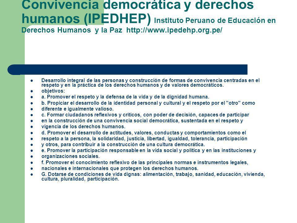 Convivencia democrática y derechos humanos (IPEDHEP) Instituto Peruano de Educación en Derechos Humanos y la Paz http://www.ipedehp.org.pe/ Desarrollo