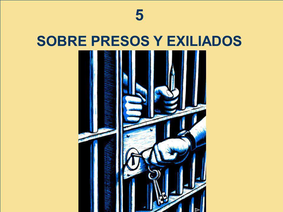 5 SOBRE PRESOS Y EXILIADOS