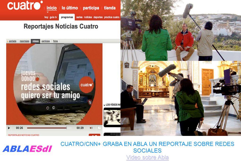 CUATRO/CNN+ GRABA EN ABLA UN REPORTAJE SOBRE REDES SOCIALES Video sobre Abla Video sobre Abla ABLAESdI